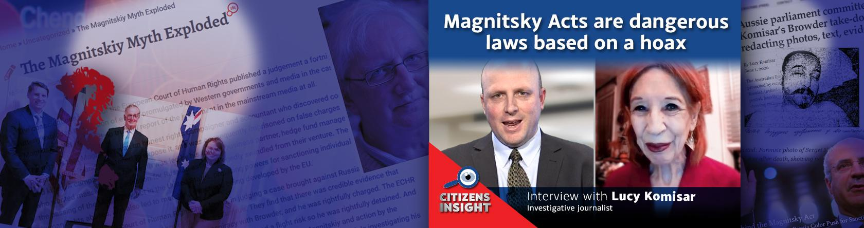 CITIZENS INSIGHT - Magnitsky Acts are dangerous laws based on a hoax – Interview with Investigative Journalist, Lucy Komisar